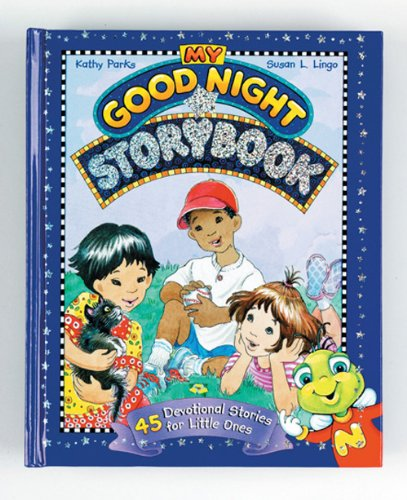 My Good Night Storybook: 45 Devotional Stories for Little Ones 9780784715420