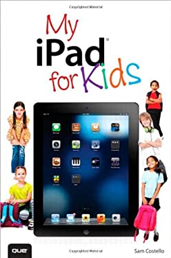 My Ipad for Kids (Covers IOS 6) 9780789748645