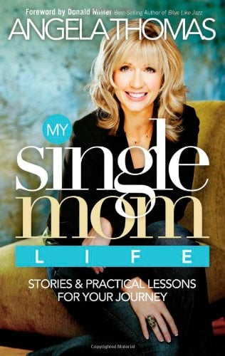My Single Mom Life: Stories & Practical Lessons for Your Journey 9780785289555