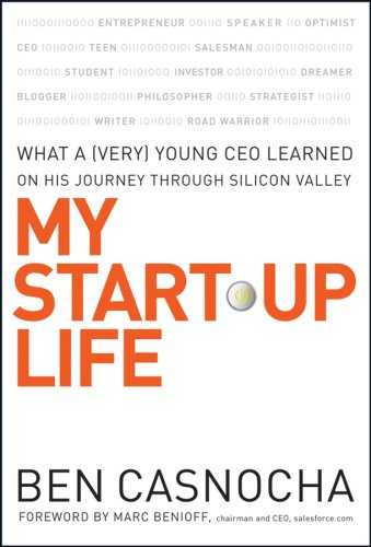 My Start-Up Life: What a (Very) Young CEO Learned on His Journey Through Silicon Valley 9780787996130