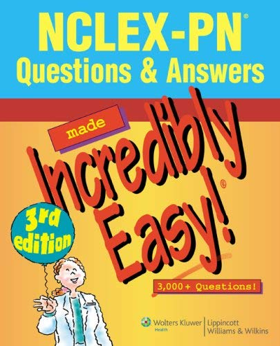 NCLEX-PN Questions & Answers Made Incredibly Easy! 9780781799195
