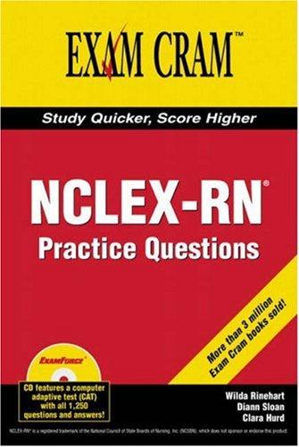NCLEX-RN Exam Practice Questions Exam Cram 9780789732682