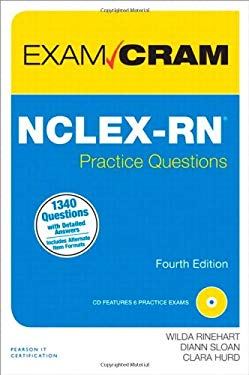 NCLEX-RN Practice Questions Exam Cram (4th Edition) 9780789751072