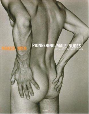 Naked Men: Pioneering Male Nudes 9780789300799