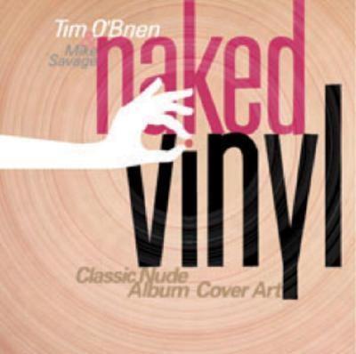 Naked Vinyl: Classic Album Cover Art Unveiled