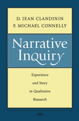Narrative Inquiry: Experience and Story in Qualitative Research 9780787972769