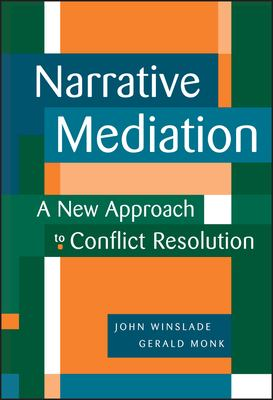 Narrative Mediation: A New Approach to Conflict Resolution 9780787941925