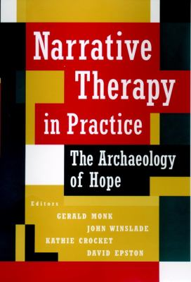 Narrative Therapy in Practice: The Archaeology of Hope 9780787903138