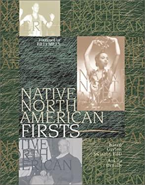 Native North American Firsts by Karen Gayton Swisher, Ancita Benally, Melissa W. Doig