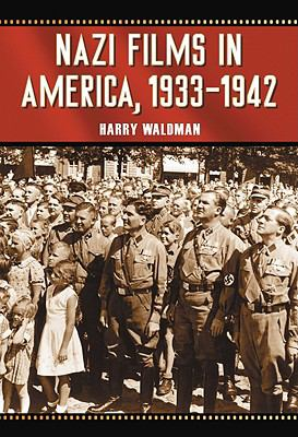 Nazi Films in America, 1933-1942