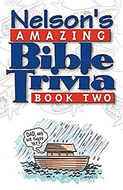 Nelson's Amazing Bible Trivia: Book Two 9780785245285