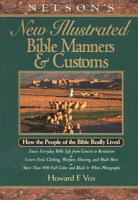Nelson's New Illustrated Bible Manners and Customs: How the People of the Bible Really Lived 9780785211945
