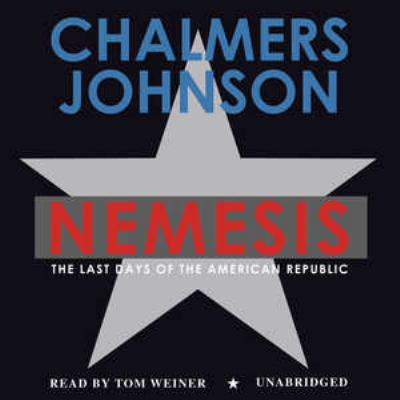 Nemesis: The Last Days of the American Republic 9780786170104