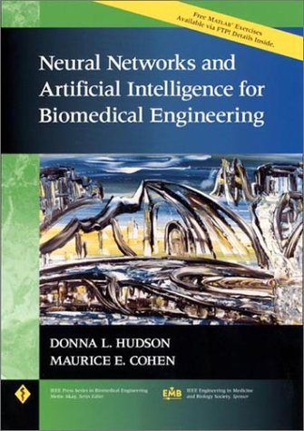 Neural Networks and Artificial Intelligence for Biomedical Engineering 9780780334045