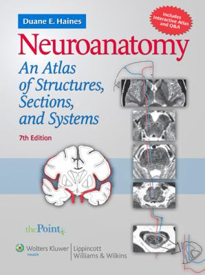 Neuroanatomy: An Atlas of Structures, Sections, and Systems 9780781763288