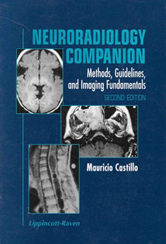 Neuroradiology Companion: Methods, Guidelines, and Imaging Fundamentals - 2nd Edition