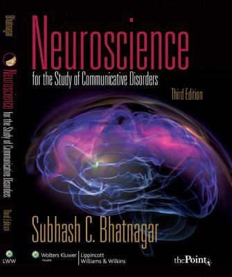 Neuroscience for the Study of Communicative Disorders 9780781789905