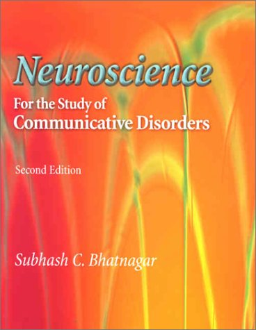 Neuroscience for the Study of Communicative Disorders 9780781723466