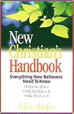 New Christian's Handbook: Everything New Believers Need to Know 9780785207078