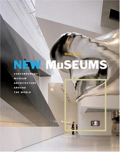 New Museums: Contemporary Museum Architecture Around the World 9780789312273
