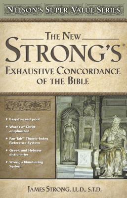 New Strong's Exhautive Concordance 9780785250555