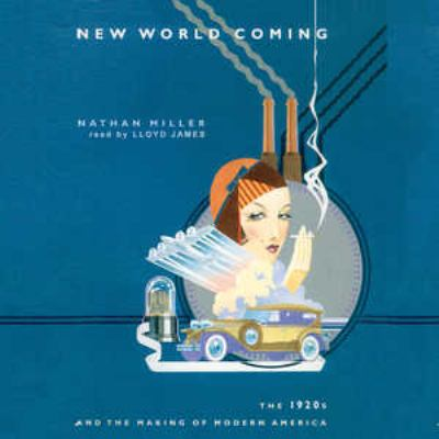 New World Coming: The 1920s and the Making of Modern America 9780786188642