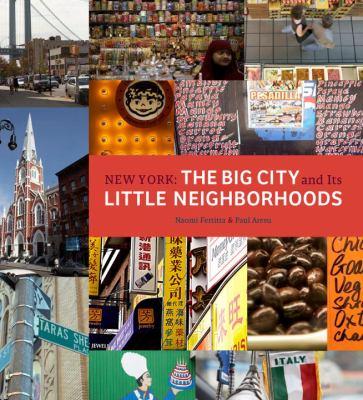 New York: The Big City and Its Little Neighborhoods 9780789318985
