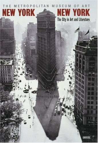 New York, New York: The City in Art and Literature 9780789305213