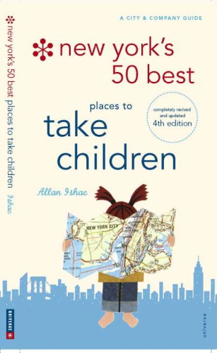 New York's 50 Best Places to Take Children: New 4th Edition 9780789318992