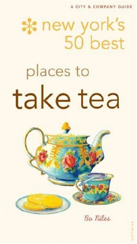 New York's 50 Best Places to Take Tea 9780789315861
