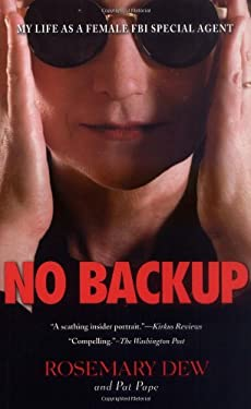 No Backup: My Life as a Female FBI Special Agent 9780786714919