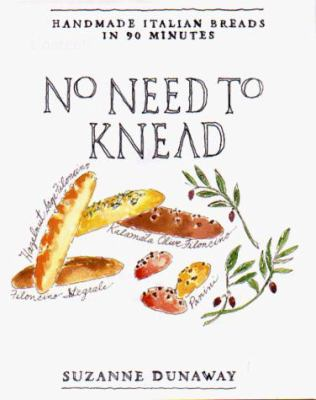 No Need to Knead: Handmade Italian Breads in 90 Minutes 9780786864270