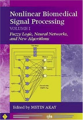 Nonlinear Biomedical Signal Processing Volume 1: Fuzzy Logic, Neural Networks, and New Algorithms 9780780360112