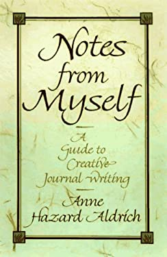 Notes from Myself: A Creative Guide to Journal Writing 9780786704330