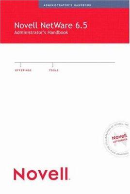 Novell NetWare 6.5 Administrator's Handbook 9780789729842