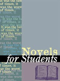 Novels for Students: Presenting Analysis, Context, and Criticism on Commonly Studied Novels 9780787648947