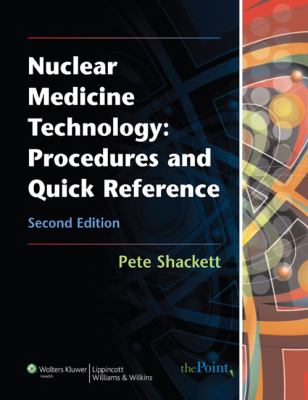 Nuclear Medicine Technology: Procedures and Quick Reference 9780781774505