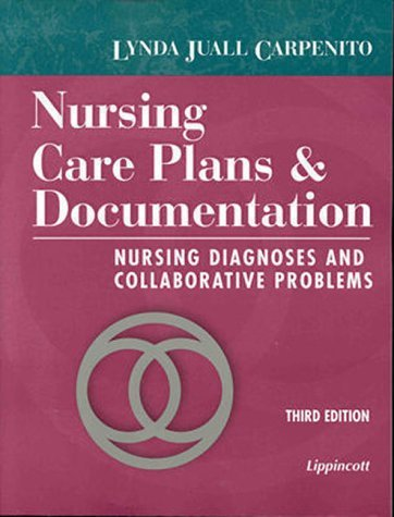 Nursing Care Plans and Documentation: Nursing Diagnoses and Collaborative Problems 9780781717427