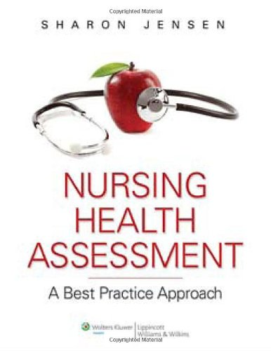 Nursing Health Assessment: A Best Practice Approach [With DVD ROM and Access Code] 9780781780629