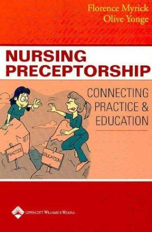 Nursing Preceptorship: Connecting Practice and Education 9780781750653