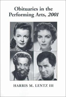 Obituaries in the Performing Arts, 2001: Film, Television, Radio, Theatre, Dance, Music, Cartoons and Pop Culture 9780786412785
