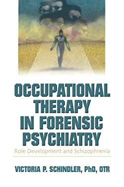 Occupational Therapy in Forensic Psychiatry 9780789021250