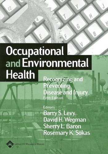 Occupational and Environmental Health: Recognizing and Preventing Disease and Injury 9780781755511