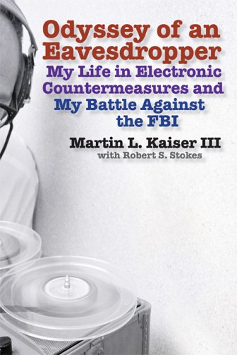 Odyssey of an Eavesdropper: My Life in Electronic Countermeasures and My Battle Against the FBI 9780786718351