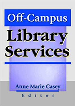 Off-Campus Library Services 9780789013392