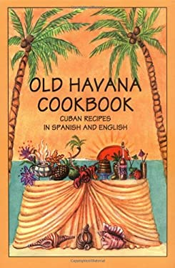 Old Havana Cookbook: Cuban Recipes in Spanish & English 9780781807678