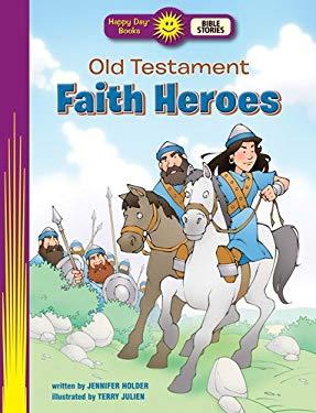 Old Testament Faith Heroes 9780784723951
