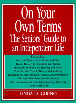 On Your Own Terms: The Seniors' Guide to an Independent Life 9780783815947