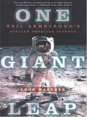 One Giant Leap: Neil Armstrong's Stellar American Journey 9780786267224