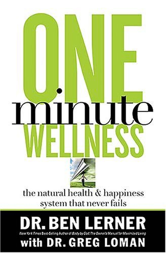One Minute Wellness: The Natural Health & Happiness System That Never Fails 9780785288343